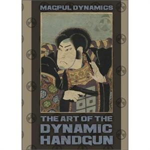 Magpul Dynamic The Art of the Dynamic Handgun